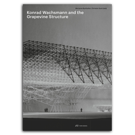 Konrad Wachsmann and the Grapevine Structure
