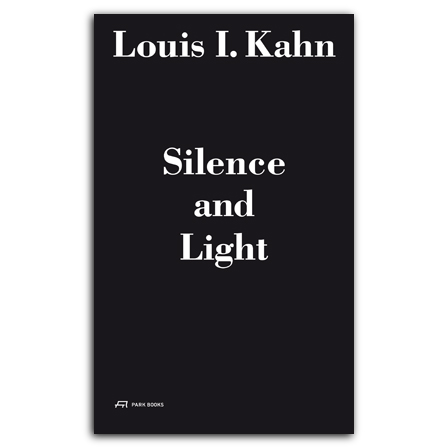 Louis I. Kahn – Silence and Light