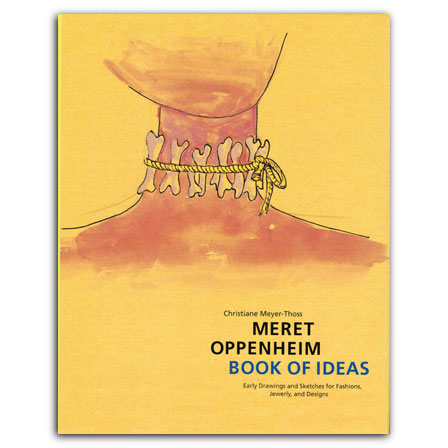 Meret Oppenheim. Book of Ideas