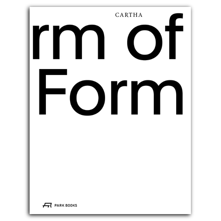 CARTHA – On the Form of Form